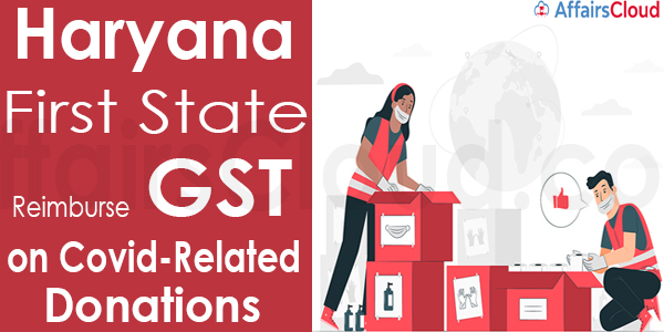 Haryana first state to reimburse GST on Covid-related donations