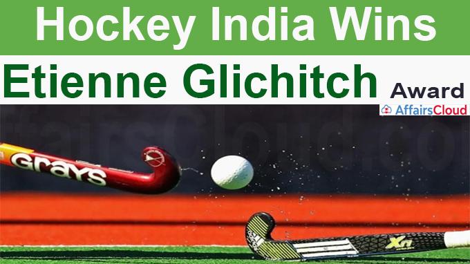 Hockey India wins Etienne Glichitch Award (1)