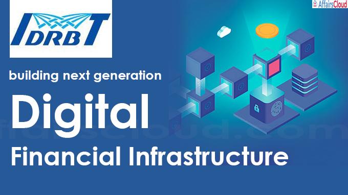 IDRBT building next generation Digital Financial Infrastructure