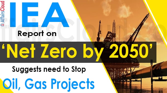 IEA report on 'Net Zero by 2050' suggests need to stop