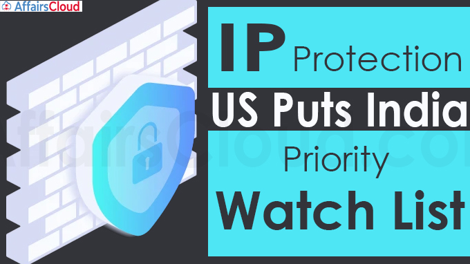 IP protection US puts India on Priority Watch List