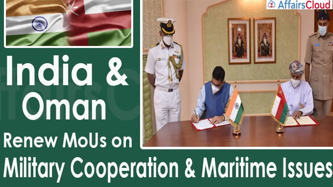 India & Oman renew MoUs on military cooperation & maritime issues