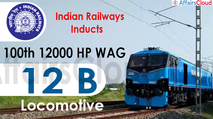 Indian Railways inducts 100th 12000 HP WAG