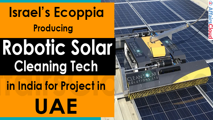 Israel's Ecoppia producing robotic solar cleaning tech