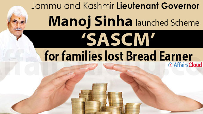 J&K LG launches Scheme 'SASCM' for families lost bread earner