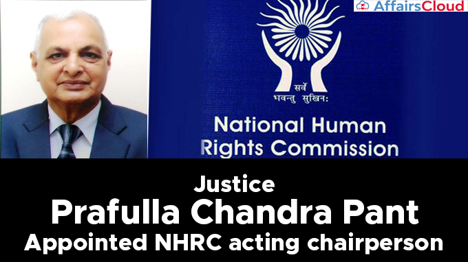 Justice--Prafulla-Chandra-Pant-appointed-NHRC-acting-chairperson