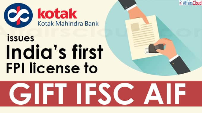 Kotak Mahindra Bank issues India's first FPI license to GIFT IFSC AIF