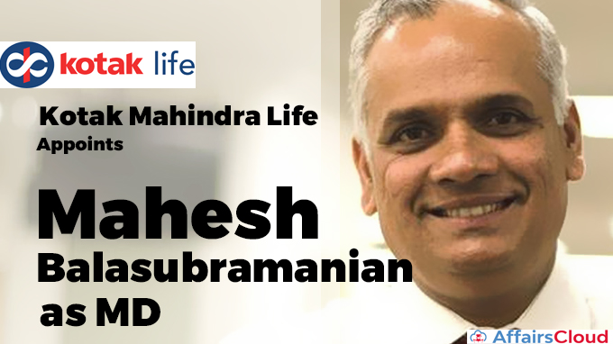 Kotak-Mahindra-Life-appoints-Mahesh-Balasubramanian-as-MD