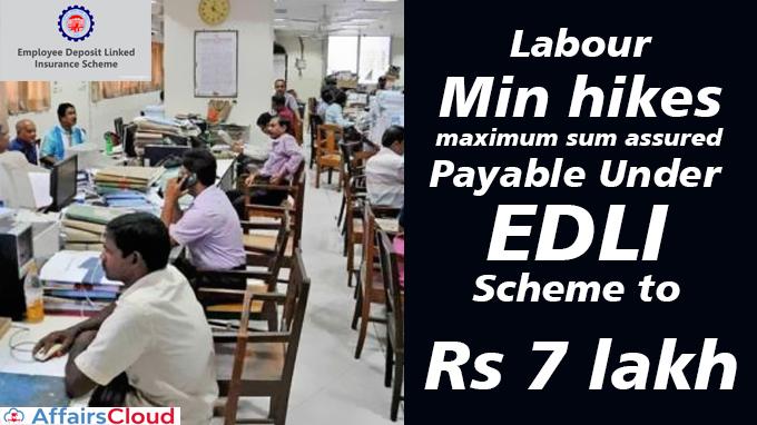 Labour-Min-hikes-maximum-sum-assured-payable-under-EDLI-scheme-to-Rs-7-lakh