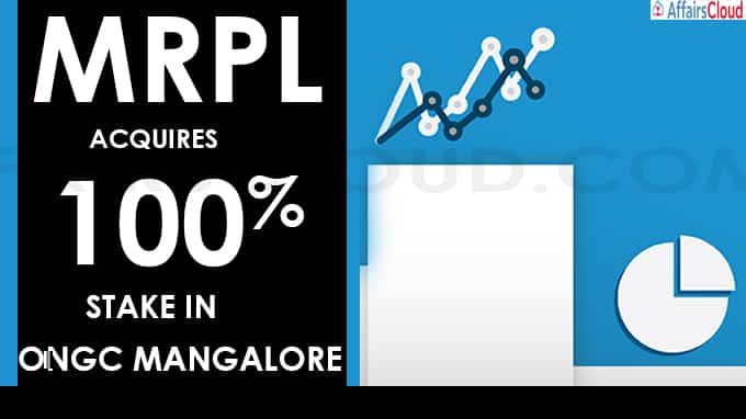 MRPL acquires 100% stake in ONGC Mangalore