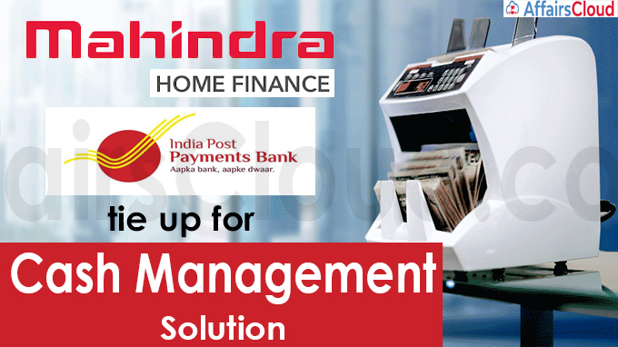 Mahindra Rural Housing Finance, IPPB tie up for cash management solution