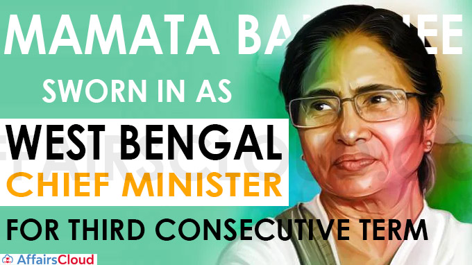 Mamata Banerjee sworn in as West Bengal chief minister for third consecutive term