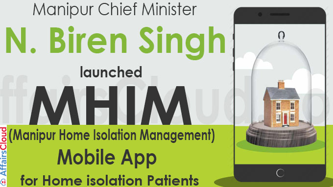 Manipur CM launches MHIM Mobile App for home isolation patients