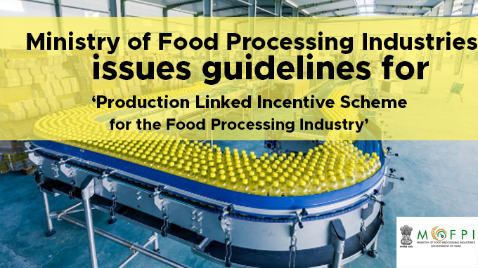 Ministry-of-Food-Processing-Industries-issues-guidelines