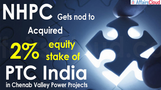 NHPC gets nod to acquire 2% equity stake of PTC India