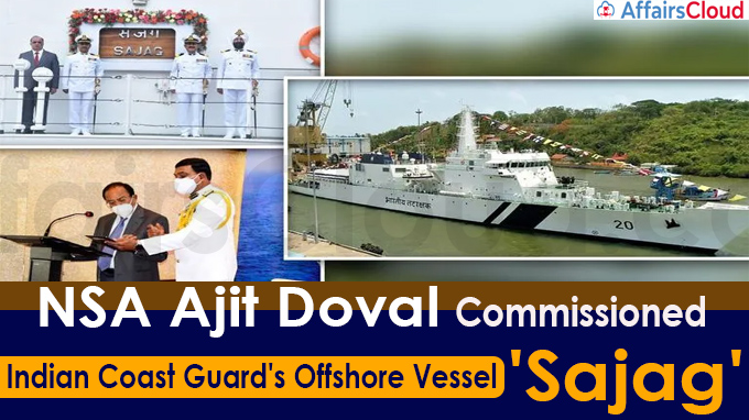 NSA Ajit Doval Commissions Indian Coast Guard's Offshore Vessel 'Sajag' (1)