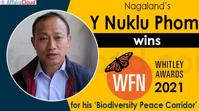 Nagaland's Y Nuklu Phom wins prestigious Whitley Award 2021