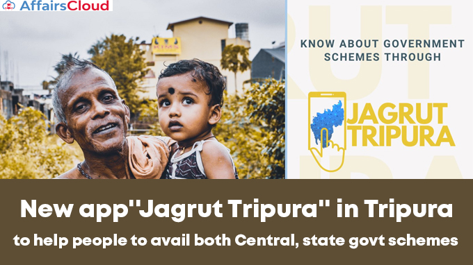 New-app''Jagrut-Tripura''-in-Tripura-to-help-people-to-avail-both-Central,-state-govt-schemes