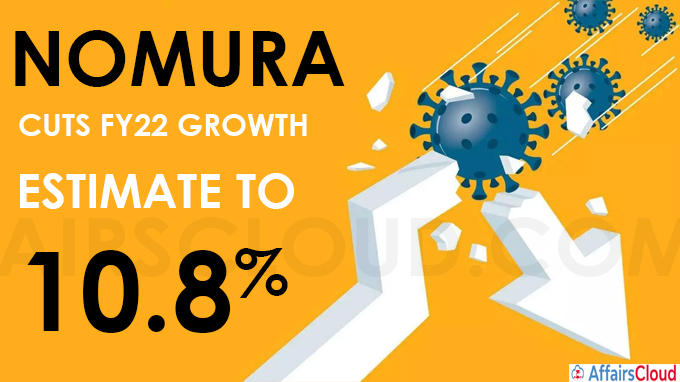 Nomura cuts FY22 growth estimate to