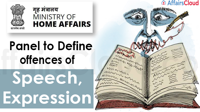 Panel to define offences of offences of Ministry of Home Affairs