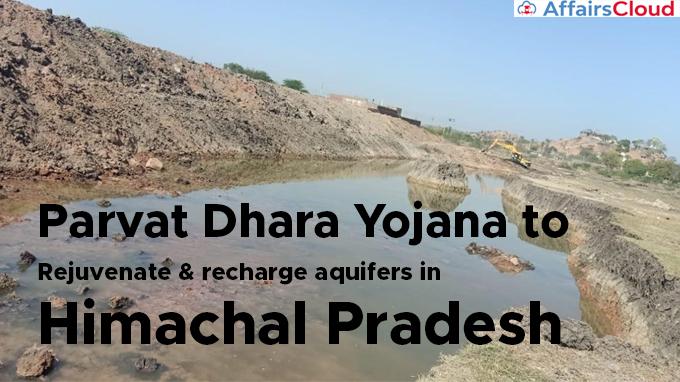 Parvat-Dhara-Yojana-to-rejuvenate-&-recharge-aquifers-in-Himachal-Pradesh