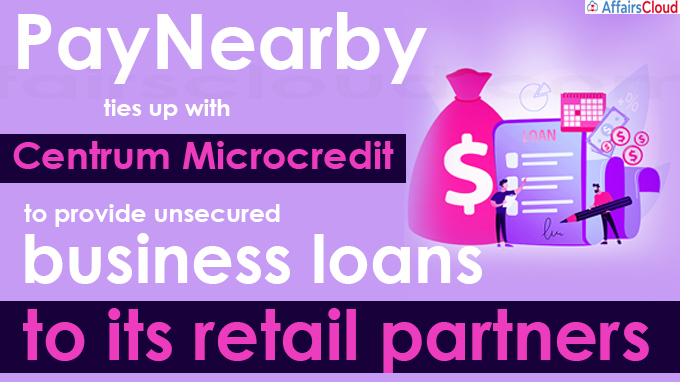 PayNearby ties up with Centrum Microcredit to provide unsecured business loans to its retail partners