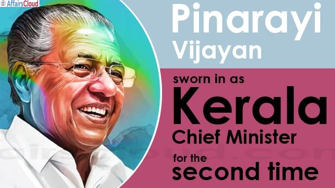 Pinarayi Vijayan sworn in as Kerala Chief Minister for the second time