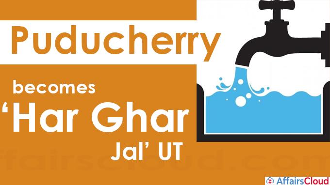 Puducherry becomes 'Har Ghar Jal' UT