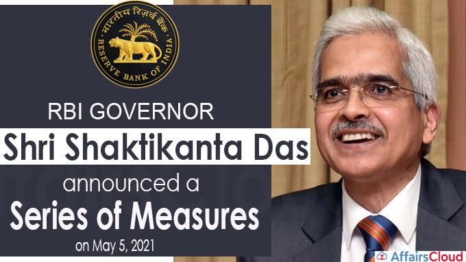 RBI Governor Shri Shaktikanta Das announced a series of measures