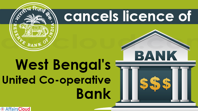 RBI cancels licence of West Bengal's United Co-operative Bank