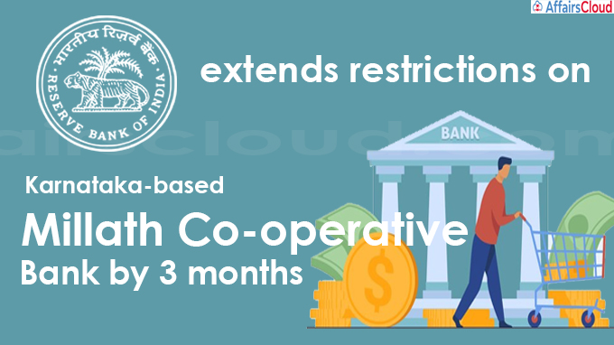 RBI extends restrictions on Karnataka-based Millath Co-operative Bank by 3 months