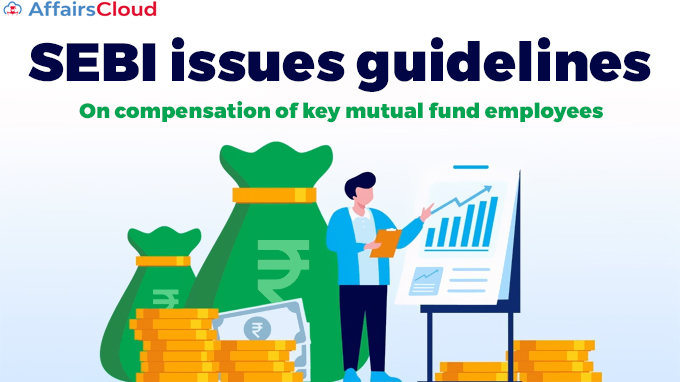SEBI-issues-guidelines-on-compensation-of-key-mutual-fund-employees