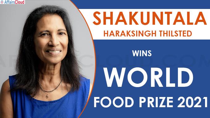 Shakuntala Haraksingh Thilsted wins World Food Prize 2021