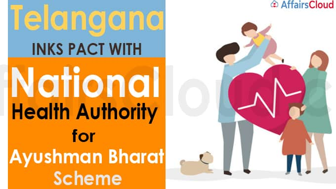 Telangana inks pact with National Health Authority for Ayushman Bharat Scheme