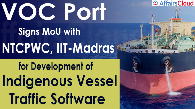 VOC Port signs MoU with NTCPWC, IIT-Madras