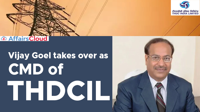 Vijay-Goel-takes-over-as-CMD-of-THDCIL