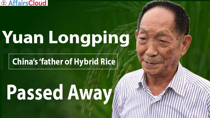 Yuan Longping China's father of hybrid rice dies at 91