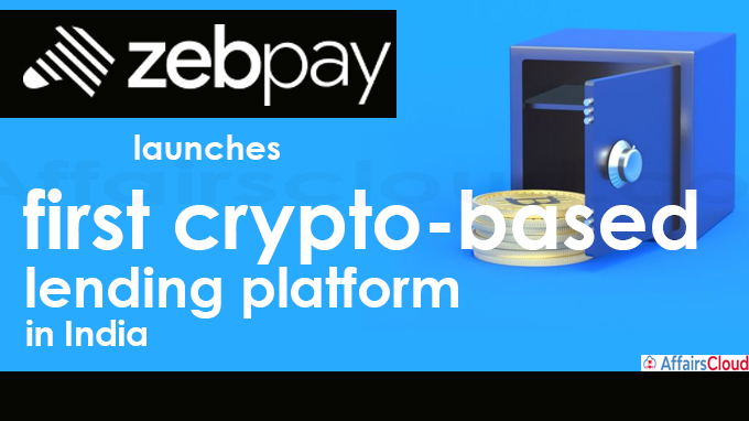 ZebPay launches first crypto-based lending platform in India