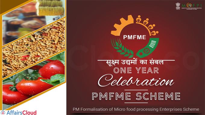 """Pradhan Mantri formalisation of micro food processing enterprises scheme completes one year"