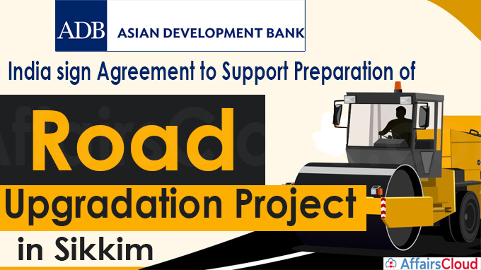 ADB, India sign agreement to support preparation of road upgradation project