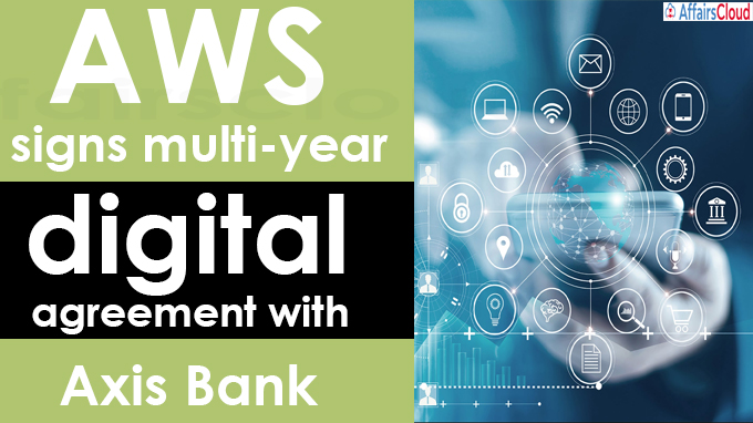 AWS signs multi-year digital agreement with Axis Bank