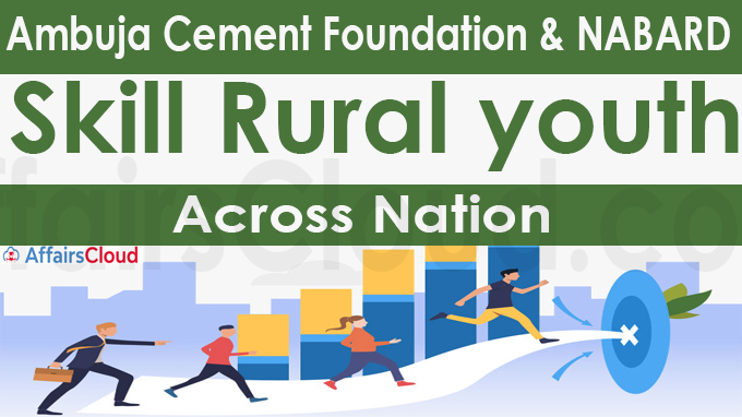 Ambuja Cement Foundation & NABARD to skill rural youth across nation