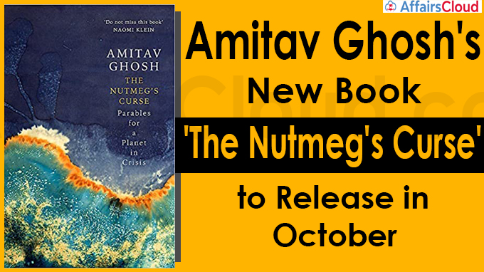 Amitav Ghosh's new book 'The Nutmeg's Curse'