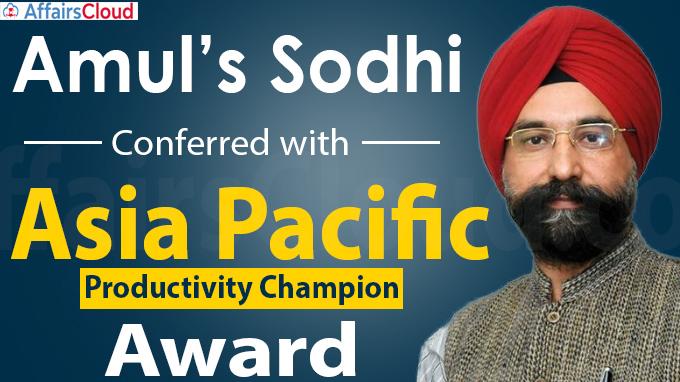 Amul's Sodhi conferred with Asia Pacific Productivity Champion award