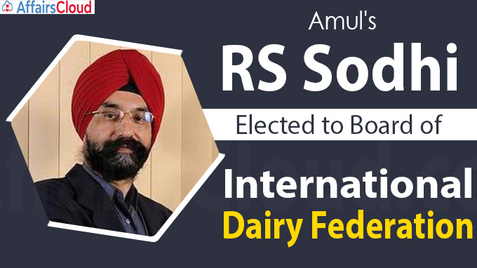 Amul's RS Sodhi elected to board of International Dairy Federation