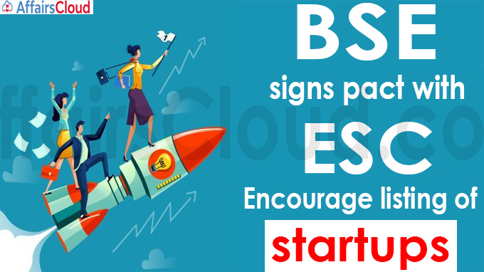 BSE signs pact with ESC to encourage listing of startups