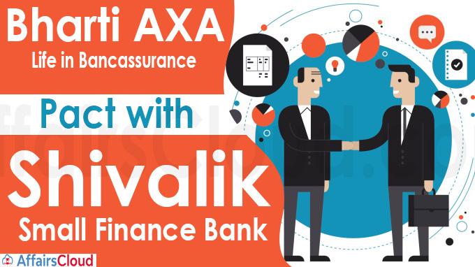 Bharti AXA Life in bancassurance pact with Shivalik Small Finance Bank