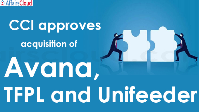 CCI approves acquisition of Avana, TFPL and Unifeeder