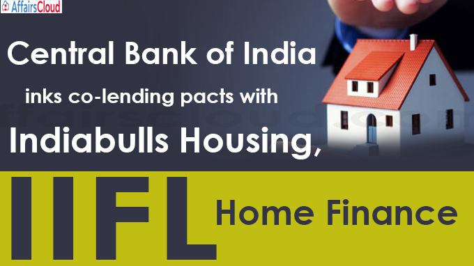 Central Bank of India inks co-lending pacts with Indiabulls Housing, IIFL Home Finance