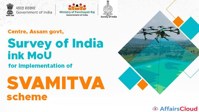 Centre,-Assam-govt,-Survey-of-India-ink-MoU-for-implementation-of-SVAMITVA-scheme